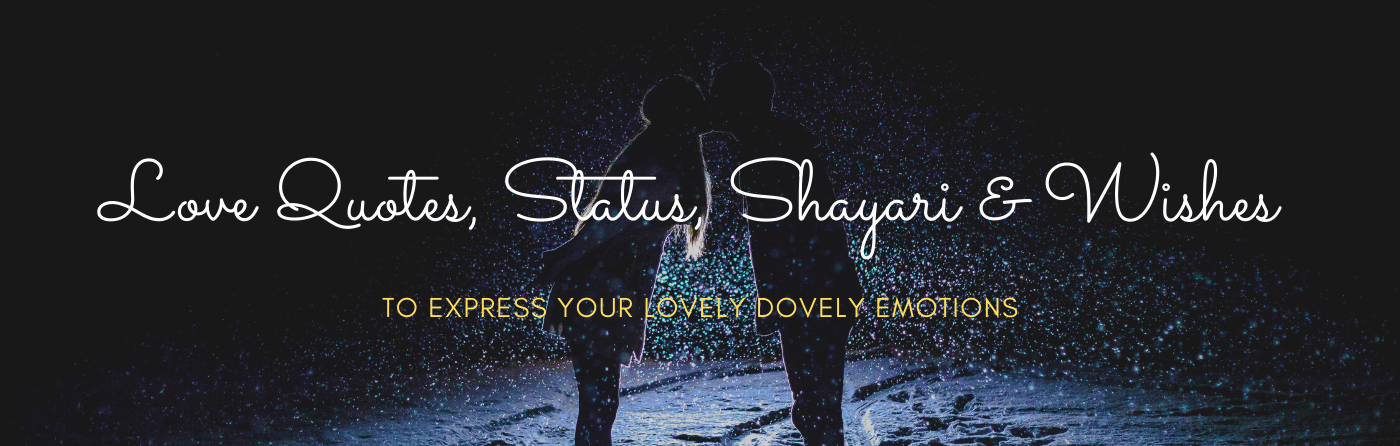 Love Quotes,Status and Shayari